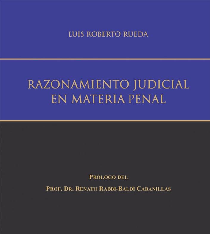 """Nuevo libro: """"Razonamiento Judicial en Materia Penal"""""""